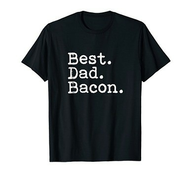 Best. Dad. Ever. Funny Bacon Parody T-Shirt