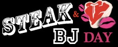 Steak & BJ Day